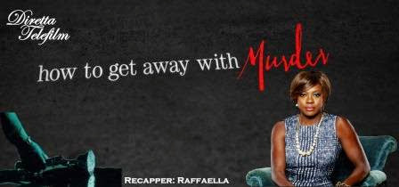 "Diretta Telefilm: RECENSIONE How To Get Away With Murder 1x14/1x15 ""The Night Lila Died""/""It's All My Fault"" - Raffaella"