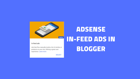 How To Add Adsense In-Feed Ads Script in Blogger Site