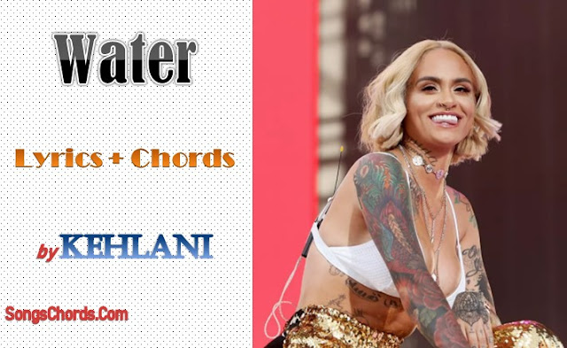 Water Chords and Lyrics by Kehlani