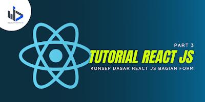 Konsep Dasar React JS Bagian Form