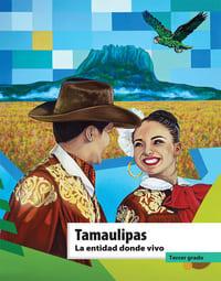 Libro de texto La entidad donde vivo Tamaulipas Tercer grado 2021-2022