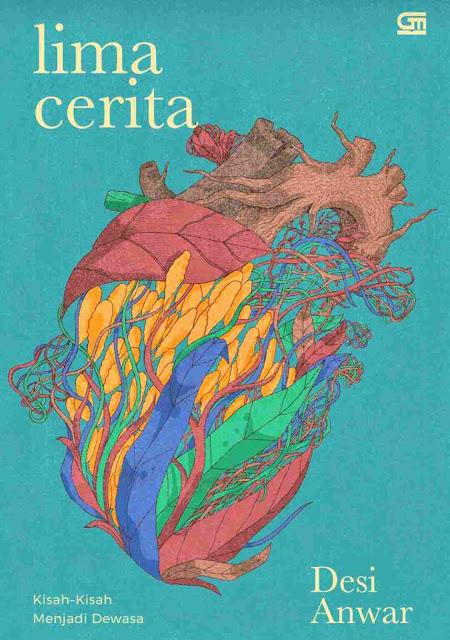 Novel Lima Cerita: Kisah-kisah Menjadi Dewasa Karya Desi Anwar PDF