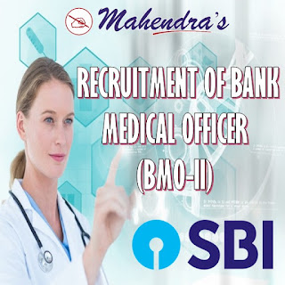 SBI | RECRUITMENT OF BANK MEDICAL OFFICER (BMO-II)