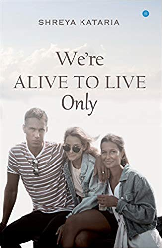 We Are Alive To Live Only