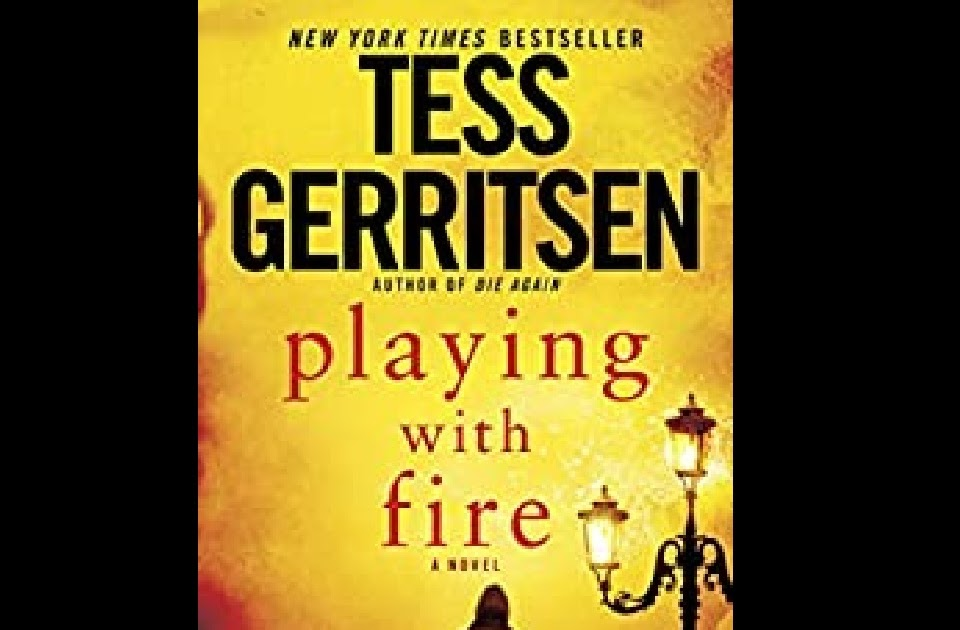 Playing with Fire by Tess Gerritsen - New York Times Bestseller