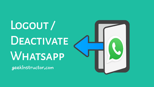 Logout and deactivate WhatsApp account