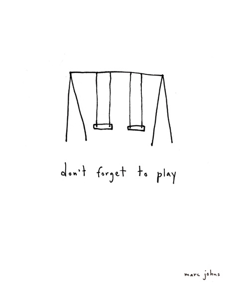 don't forget to play