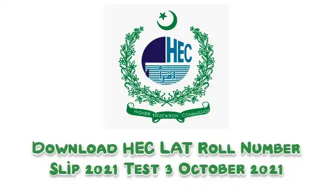 Get HEC LAT Roll Number Slip 2021 Test 3 Oct 2021