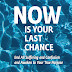 Now is Your Last Chance: End All Suffering and Confusion and Awaken to Your True Purpose by Isse M