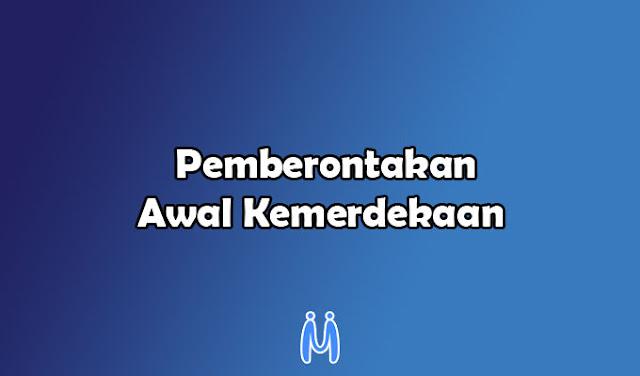 Pemberontakan Awal Kemerdekaan Indonesia