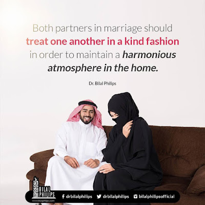 Both partners in marriage should treat one another in a kind fashion in order to maintain a harmonious atmosphere in the home| Islamic Marriage Quotes by Ummat-e-Nabi.com