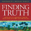 Finding Truth: Five Principles for Unmasking Atheism, Secularism, and Other God Substitutes [Review]