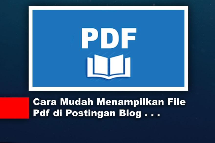 Cara Menampilkan File Pdf di Postingan Blog
