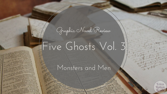 Graphic Novel Review of Five Ghosts Vol. 3: Monsters and Men