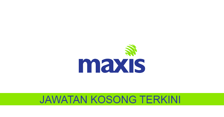 Kekosongan terkini di Maxis Broadband Sdn Bhd
