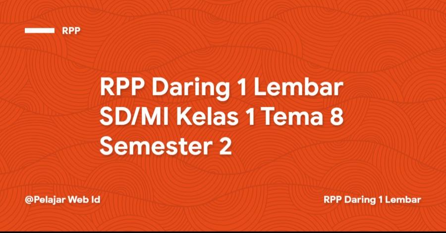 Download RPP Daring 1 Lembar SD/MI Kelas 1 Tema 8 Semester 2