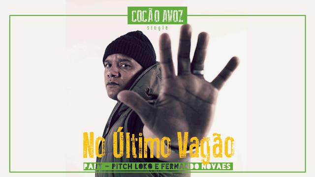 """Cocão Avoz lança a musica """"No Último Vagão"""" com part Pitch Loko e Fernando Novaes"""