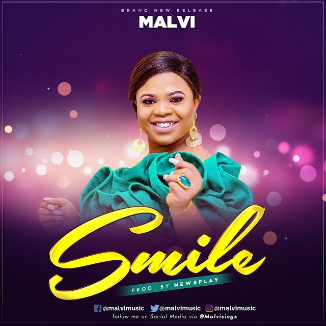 NEW MUSIC: SMILE (AUDIO & LYRIC VIDEO) BY MALVI | PROD. BY NEWSPLAY   @MALVISINGS