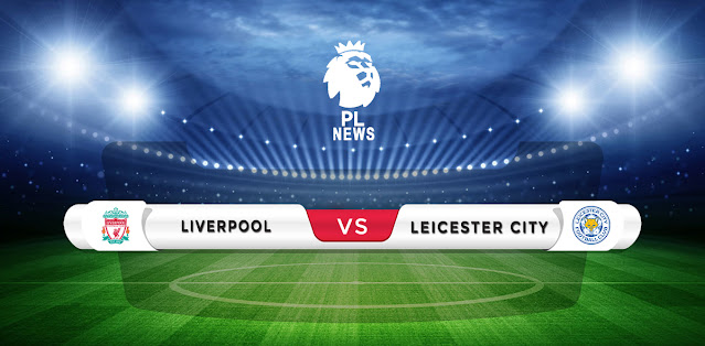 Liverpool vs Leicester City Prediction & Match Preview
