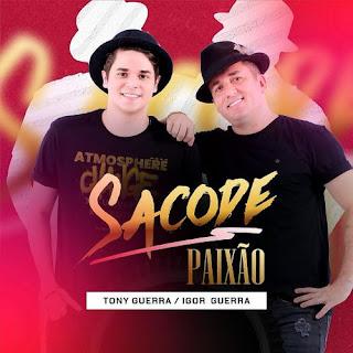 Sacode Paixão - Tony Guerra E Igor Guerra