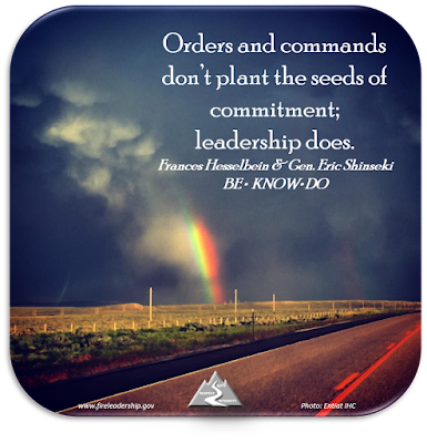 Orders and commands don't plant the seeds of commitment; leadership does. - Frances Hesselbein & Gen. Eric Shinseki, authors of BE •  KNOW• DO  [Photo credit: Entiat IHC] (rainbow amidst a storm)