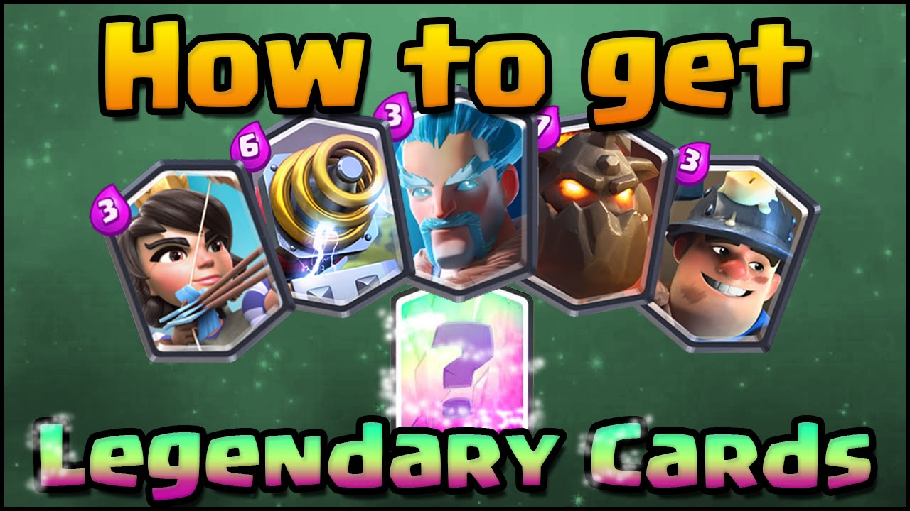 How To Get Legendary Cards In Clash Royale Glitch Or