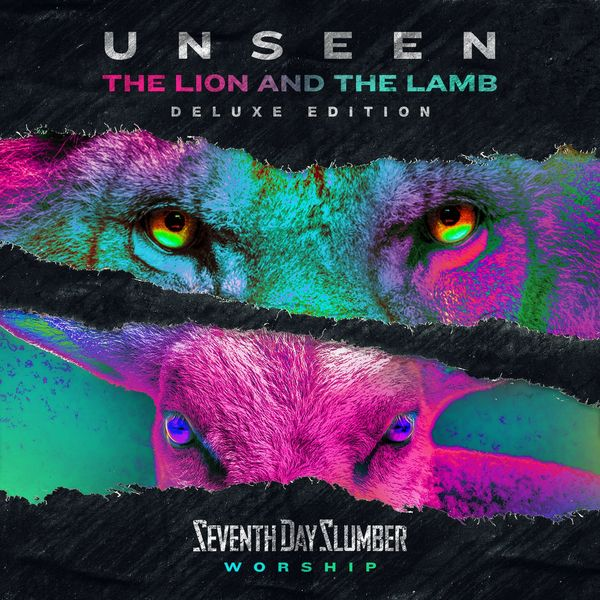 Seventh Day Slumber – Unseen_ The Lion And The Lamb (Deluxe Edition) 2021