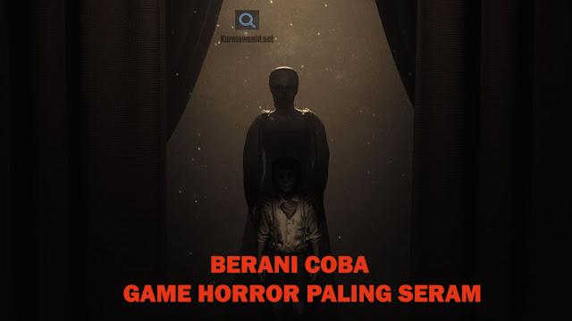 Berani Coba !! 10 Game Horror Android Terbaik