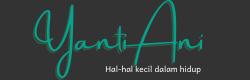 Yantiani.Com - Berbagi Cerita Berbagi Rasa