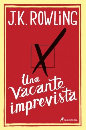Una vacante imprevista es un libro publicado por J.K Rowling en el 2012