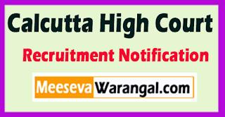 Calcutta High Court Recruitment Notification 2017 Last Date 09-06-2017