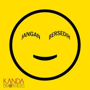 Kanda Brothers – Jangan Bersedih