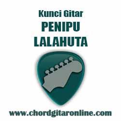 Kord Lagu Dasar Mudah Simpel Versi Original Kunci Gitar LALAHUTA - PENIPU