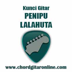 Chord Lalahuta Penipu
