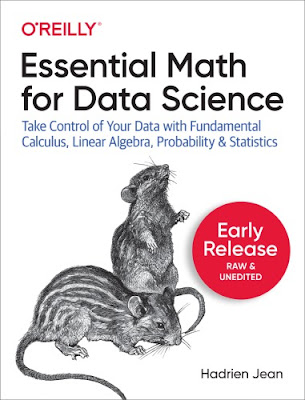 Essential Math for Data Science: take control of your data with fundamental calculus, linear algebra, probability, and statistics pdf free download