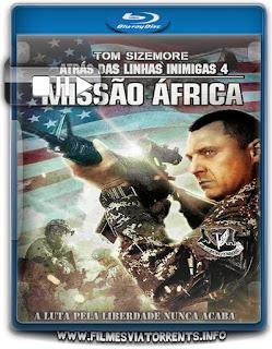 Atrás Das Linhas Inimigas 4 Missão África Torrent - BluRay Rip 1080p Dublado