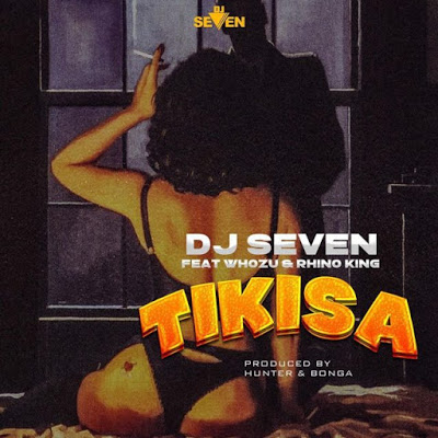 Tikisa by Dj Seven Ft Whozu & Rhino
