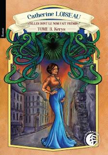 Kerys tome 3 : celles dont le nom fait frémir de Catherine Loiseau