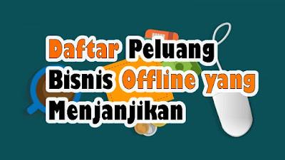 Daftar Peluang Bisnis Offline Yang Menjanjikan