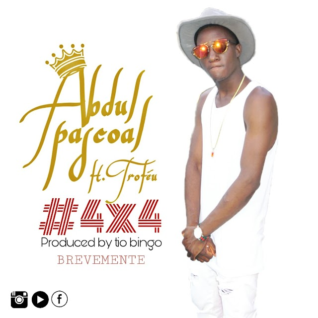 Abdul Pascoal - 4X4 ( Feat Trophy) [Prod. Tio Bingo]  [Afro Naija]  (2o19) - [WWW.MUSICAVIVAFM.BLOGSPOT.COM]