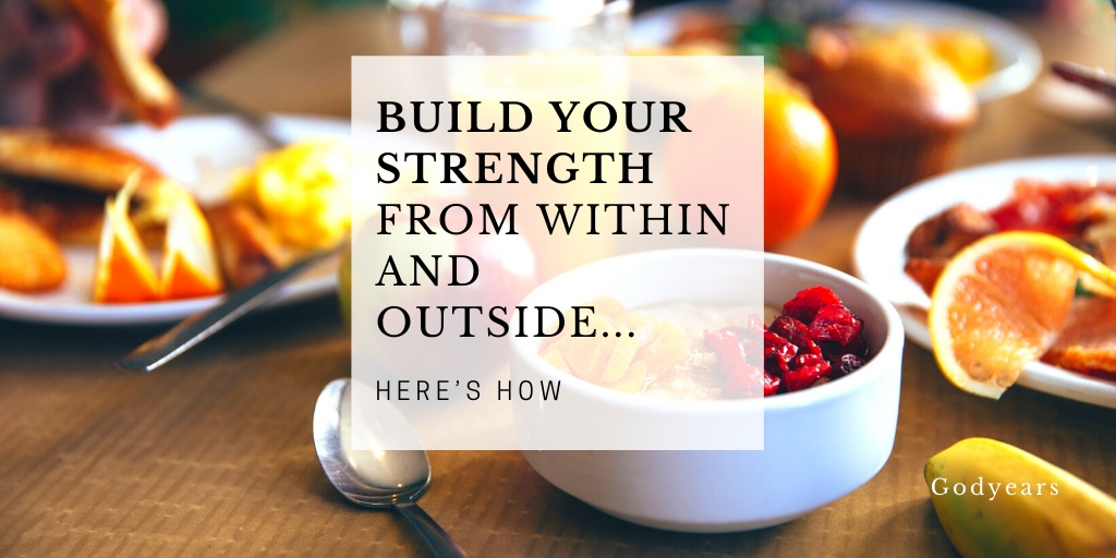 build your strength both from within and outside the right way