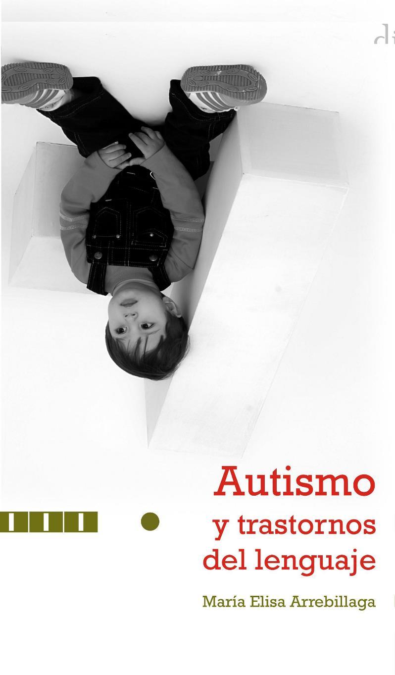Autismo y trastornos del lenguaje – María Elisa Arrebillaga