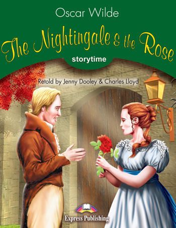 The Nightingale and the Rose - a fairy tale by Oscar Wilde