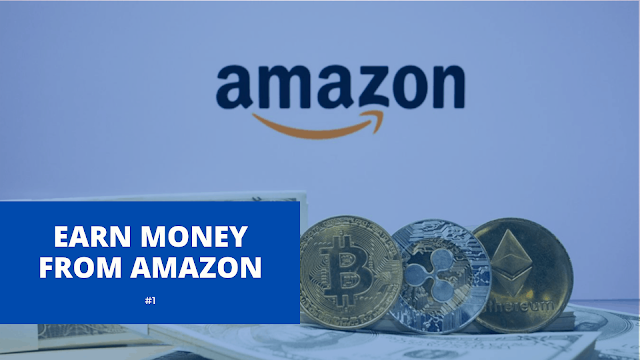 How to Earn Money From Amazon?