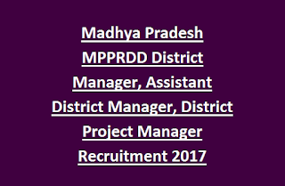 Madhya Pradesh MPPRDD District Manager, Assistant District Manager, District Project Manager Recruitment 2017 151 Govt Jobs