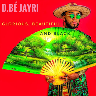 D.bé Jayri - Glorious Beautiful And Black
