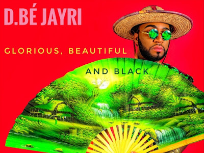 DOWNLOAD ALBUM: D.bé Jayri - Glorious Beautiful And Black || @DbeJayri