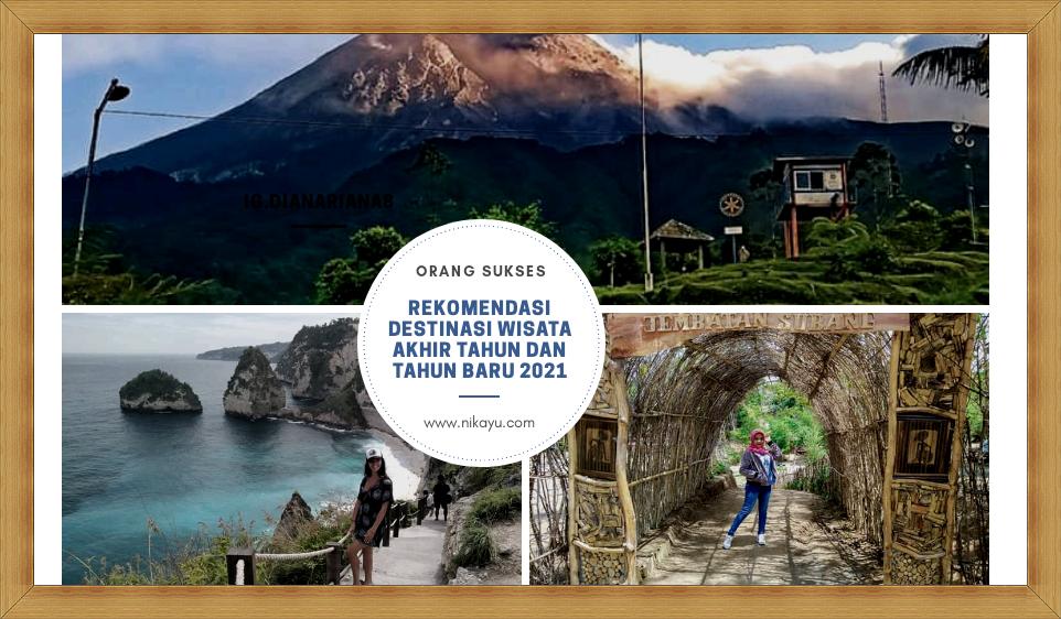 Rekomendasi Destinasi Wisata Tahun Baru 2021, Di Indonesia ...