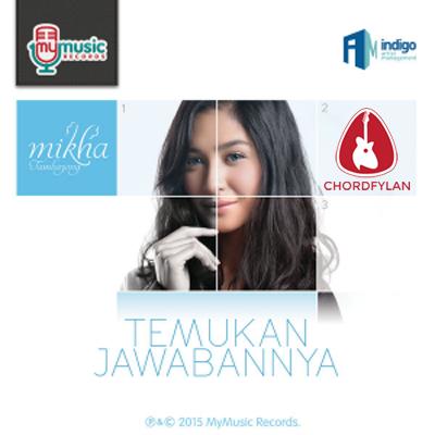 Lirik dan chord Temukan Jawabannya - Mikha Tambayong