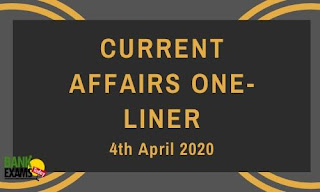 Current Affairs One-Liner: 4th April 2020